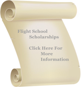 Flight School           Scholarships  Click Here For More Information