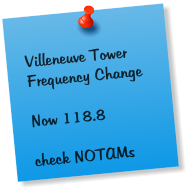 Villeneuve Tower Frequency Change  Now 118.8  check NOTAMs