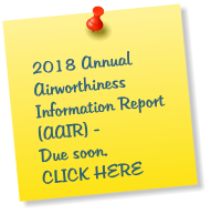 2018 Annual Airworthiness Information Report (AAIR) - Due soon. CLICK HERE