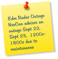 Edm Radar Outage NavCan advises an outage Sept 22,  Sept 23,  1200z-1800z due to maintenance