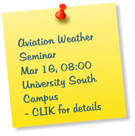 Aviation Weather Seminar Mar 16, 08:00 University South Campus - CLIK for details